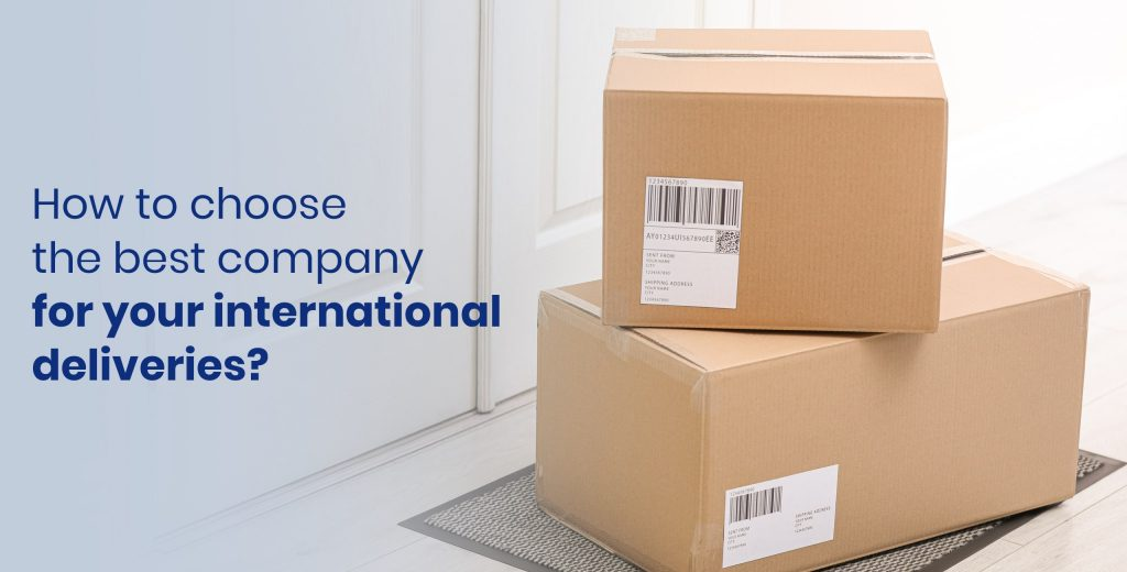 How to choose the best company for your international deliveries?