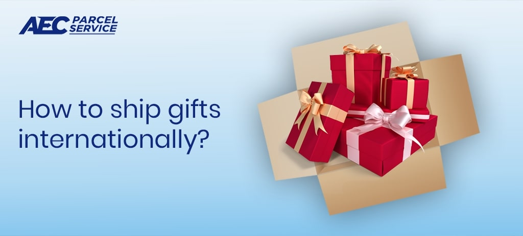How to ship gifts internationally?