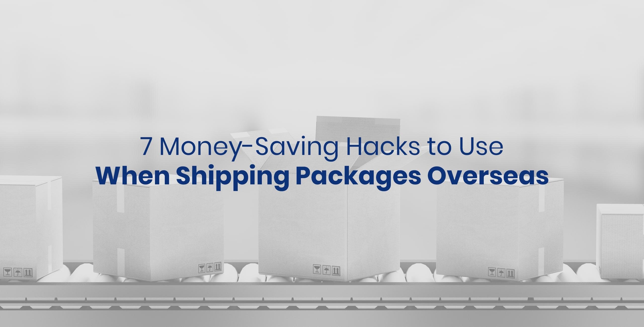 Money-Saving Hacks when shipping overseas