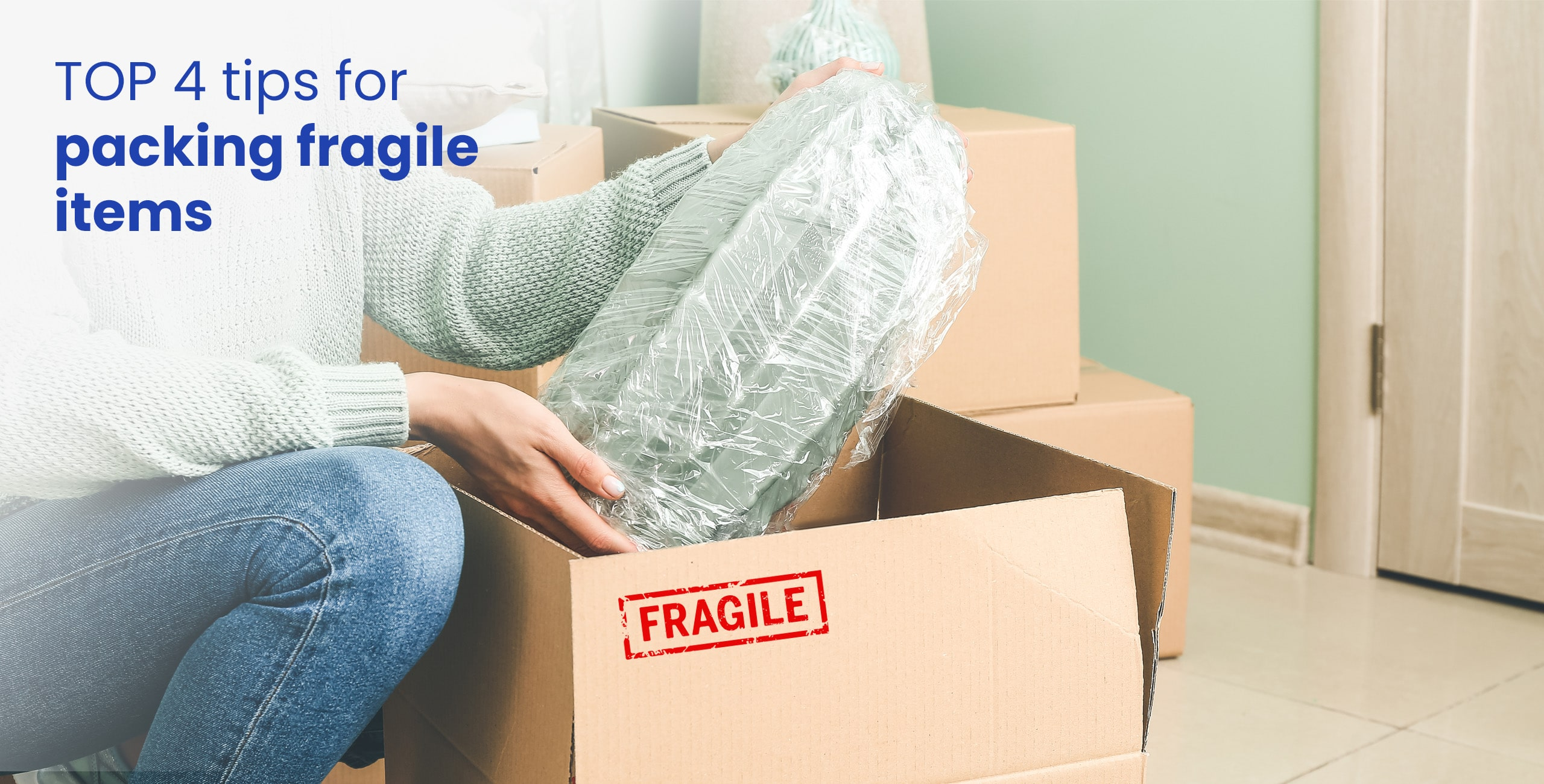 top tips for packing fragiles